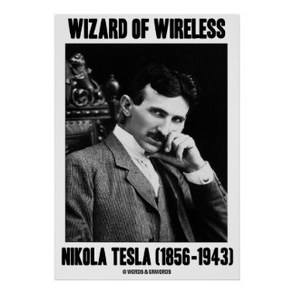 Wizard Of Wireless Nikola Tesla (1856-1943) Poster