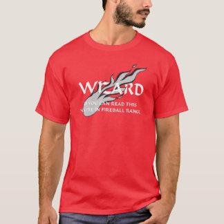 Wizard - You're in fireball range T-Shirt