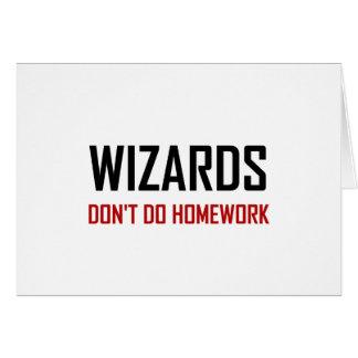 Wizards Do Not Do Homework Card