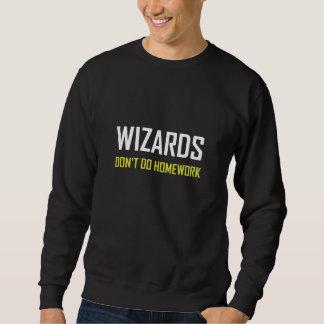 Wizards Do Not Do Homework Sweatshirt