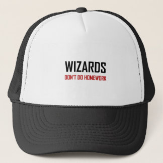 Wizards Do Not Do Homework Trucker Hat