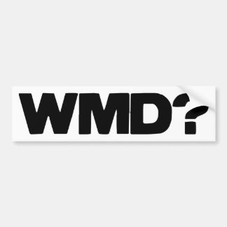 WMD?  Bumper Sticker