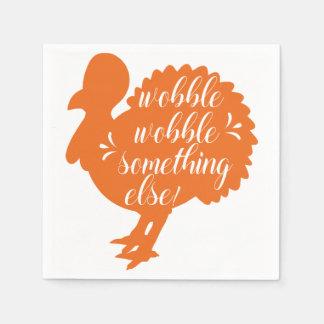 Wobble Wobble Something Else Funny Turkey Quote Disposable Napkins