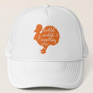 Wobble Wobble Something Else Funny Turkey Quote Trucker Hat