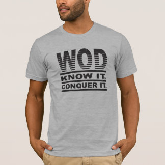 WOD. Know it. Conquer it. T-Shirt