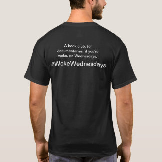 #WokeWednesdays Dark Shirt
