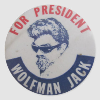 Wolfman Jack For President Classic Round Sticker