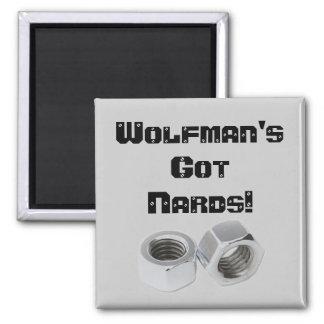 Wolfman's got NARDS! Fridge Magnet