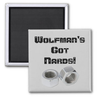 Wolfman's got NARDS! Square Magnet
