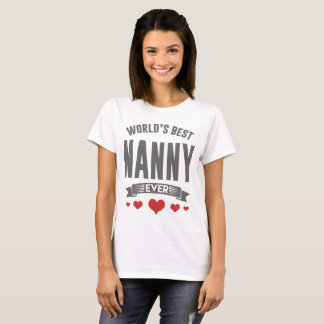 WOLRD'S BEST NANNY EVER T-Shirt