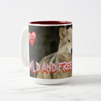 Wolves - Wild and Free like me - great Two-Tone Coffee Mug