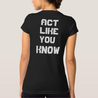 """Woman Black T-shirt """" Sexy Act like you know"""""""