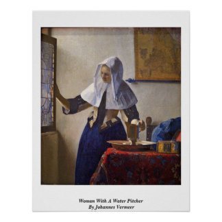 Woman With A Water Pitcher. By Johannes Vermeer Poster