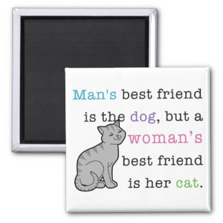 Woman's Best Friend - Her Cat Square Magnet