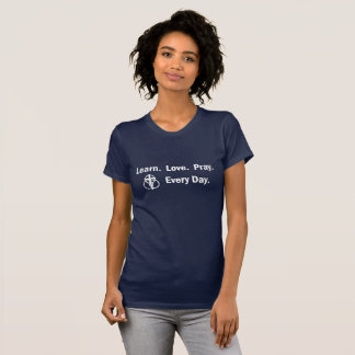 Woman's T-shirt: Learn Love Pray T-Shirt