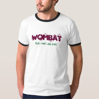 Wombat, Eats roots and leaves T-Shirt