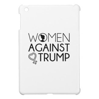 Women Against Trump Case For The iPad Mini