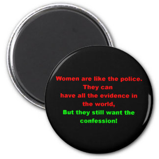 Women Are Like The Police Refrigerator Magnet
