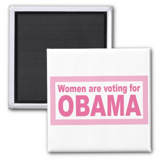 Women Are Voting For Obama Refrigerator Magnet