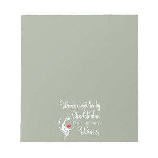 WOMEN CANNOT LIVE BY CHOCOLATE ALONE NOTEPAD