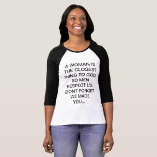 WOMEN DO NEED MORE RESPECT FROM MEN. T-Shirt