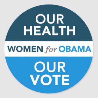 Women for Obama - Our Health Our Vote Round Sticker