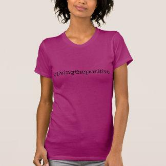 Women livingthepositive tee shirt