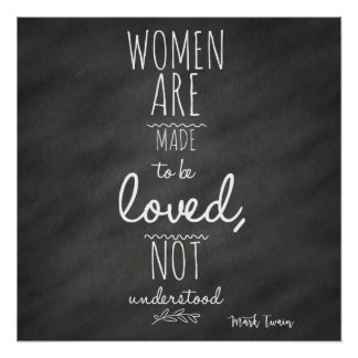 Women Meant to be Loved Mark Twain Quote