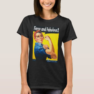 Women Rights Rosie The Riveter Fierce and Fabulous T-Shirt