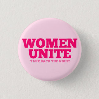 """Women Unite - Take Back The Night"" (text only) 3 Cm Round Badge"