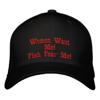 Women Want Me Fish Fear Me Embroidered Baseball Cap