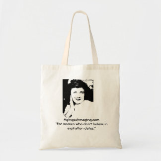 Women who don't believe in expiration dates tote. budget tote bag