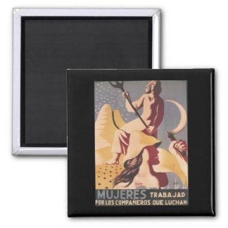 Women; you must work for the_Propaganda Poster Square Magnet