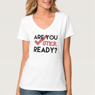 """Women's """"Are you voter ready?"""" T-shirt"""