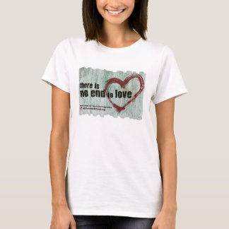 "Women's basic T ""There is no end to love"" T-Shirt"