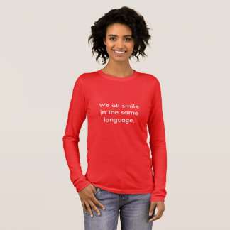 "Women's Expression T-Shirt ""We all smile in the..."