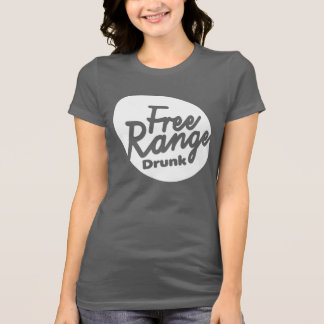 Women's Free Range Drunk Shirt. T-Shirt