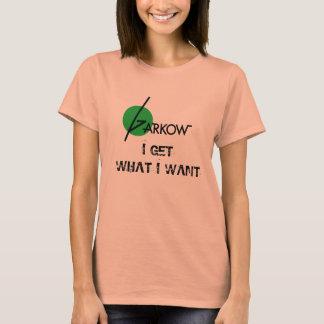 "Women's Garkow ""I Get What I Want"" tee"
