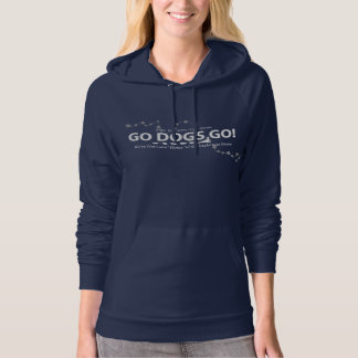 "Women's ""Go Dogs Go"" Fleece Pull-over Hoodie"