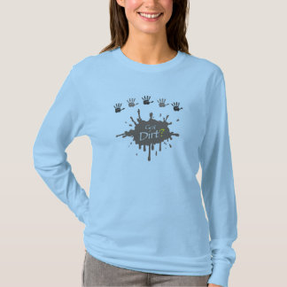 Women's Got Dirt Long Sleeve T-Shirt