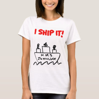 Women's H.M.S. Johnlock I SHIP IT! T-shirt