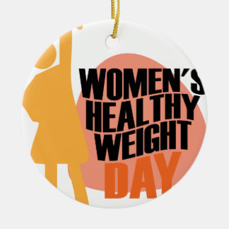 Women's Healthy Weight Day - Appreciation Day Round Ceramic Decoration