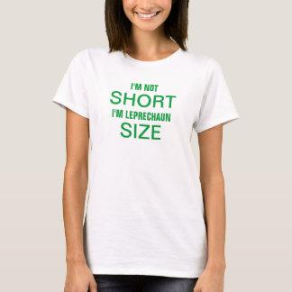 Women's I'm not short I'm leprechaun size. T-Shirt