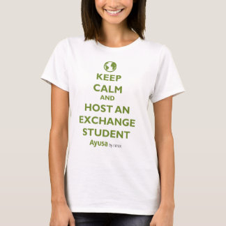 Women's Keep Calm & Host an Exchange Student T-Shirt