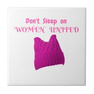 WOMEN'S MARCH DON'T SLEEP ON WOMEN UNITED CERAMIC TILE