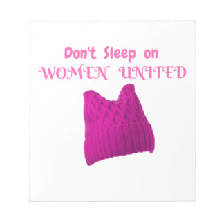 WOMEN'S MARCH DON'T SLEEP ON WOMEN UNITED NOTEPAD