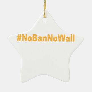 Women's March #NoBanNoWall Ceramic Ornament
