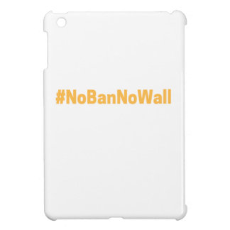 Women's March #NoBanNoWall iPad Mini Cover