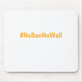 Women's March #NoBanNoWall Mouse Pad