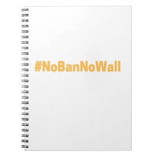Women's March #NoBanNoWall Spiral Notebook